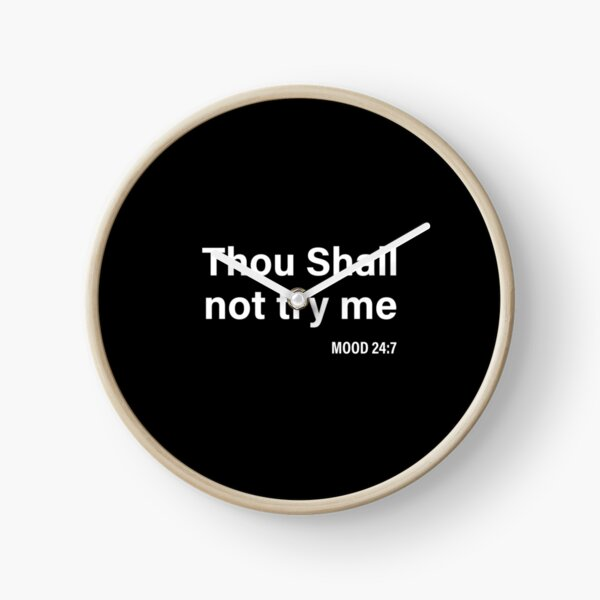 Thou Shall Not Try Me design Gift Clock