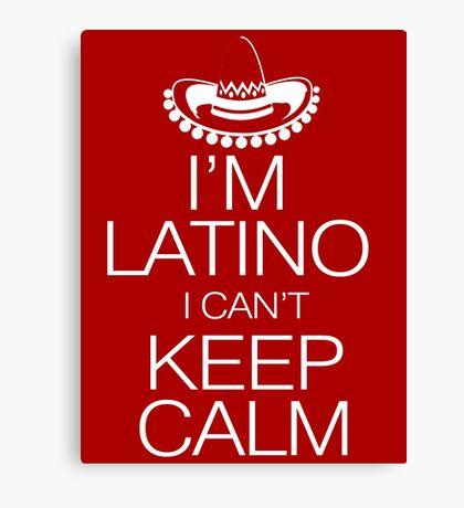 I'm Latino I can't keep calm Canvas Print
