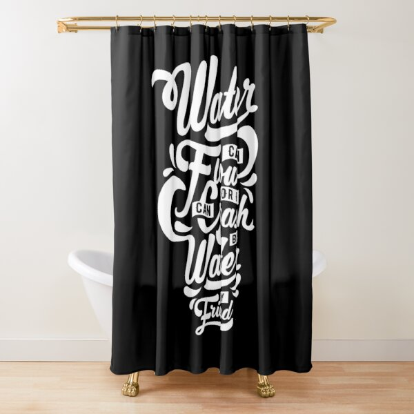 Be Water My Friend Shower Curtain