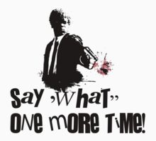 Say 'What' one more time!