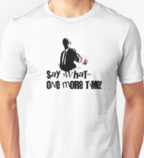Say 'What' one more time! Slim Fit T-Shirt
