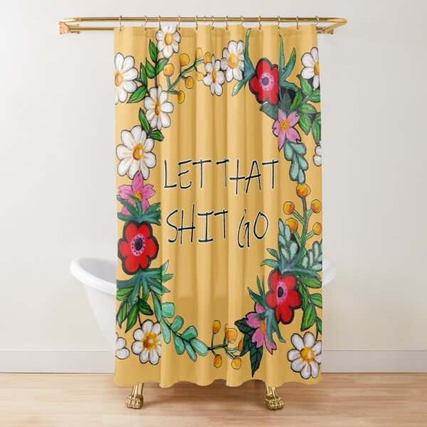 Hand Painted Flower Wreath - Let That Shit Go Shower Curtain
