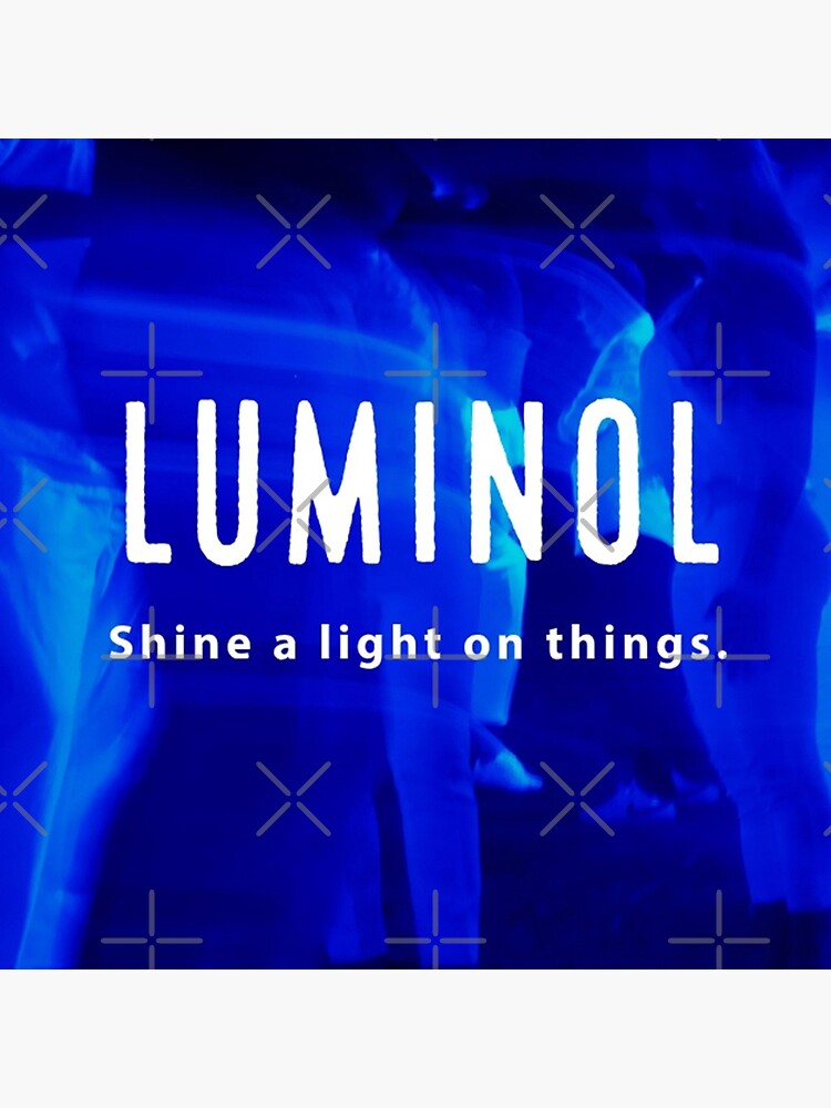 Luminol. Shine a light on things by FrenchToasty