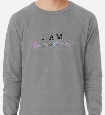 I AM Extraordinary  Lightweight Sweatshirt