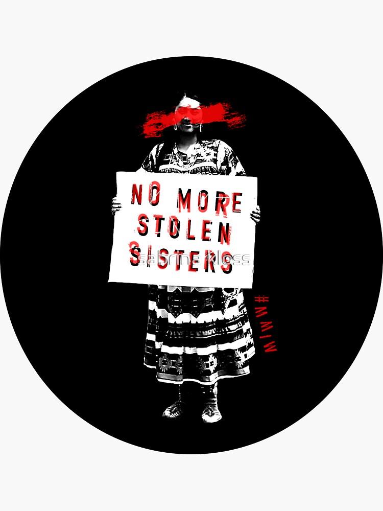 No More Stolen Sisters by sabrinakloss