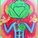 YOU ARE WHAT YOU EAT!  WEAR IT WITH PRIDE! by Jack McCabe