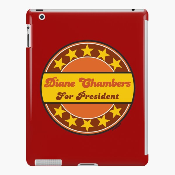 DIANE CHAMBERS FOR PRESIDENT...CHEERS! iPad Snap Case
