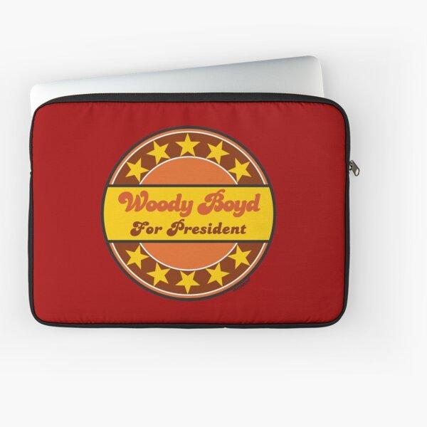 WOODY BOYD FOR PRESIDENT...CHEERS! Laptop Sleeve