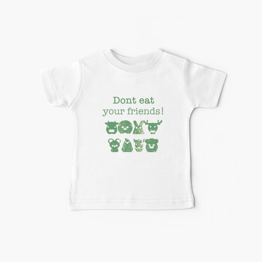 Don't Eat Your Friends Baby T-Shirt