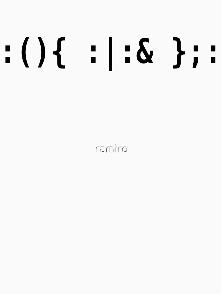 Bash Fork Bomb - Black Text for Unix/Linux Hackers by ramiro