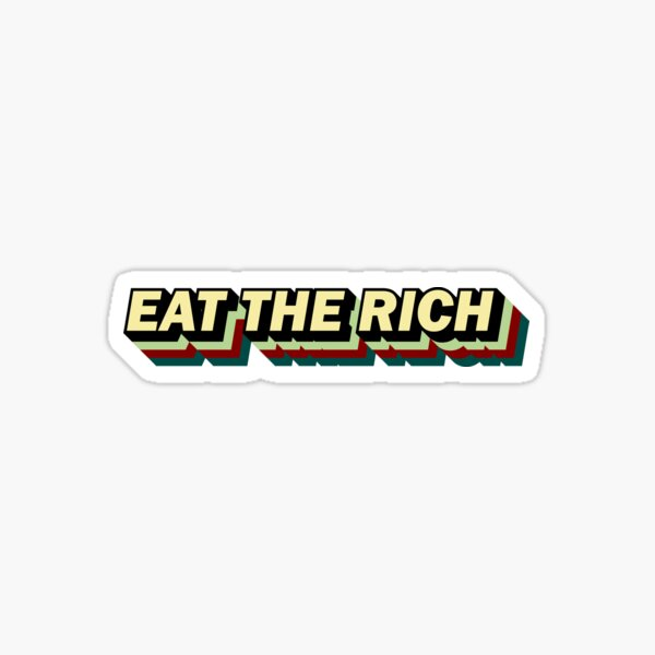 EAT THE RICH 3-D text Sticker