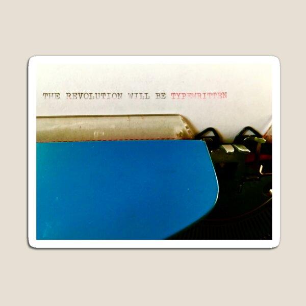 The Revolution Will Be Typewritten (lifeanalog.com) Magnet