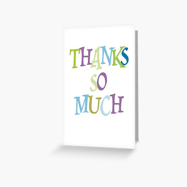Staggered Typography : Thanks So Much Greeting Card
