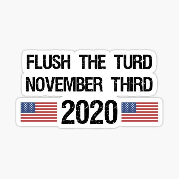 Flush the Turd November Third Anti-Trump Sticker