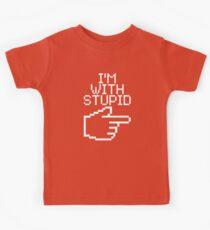 I'm with Stupid Kids Tee