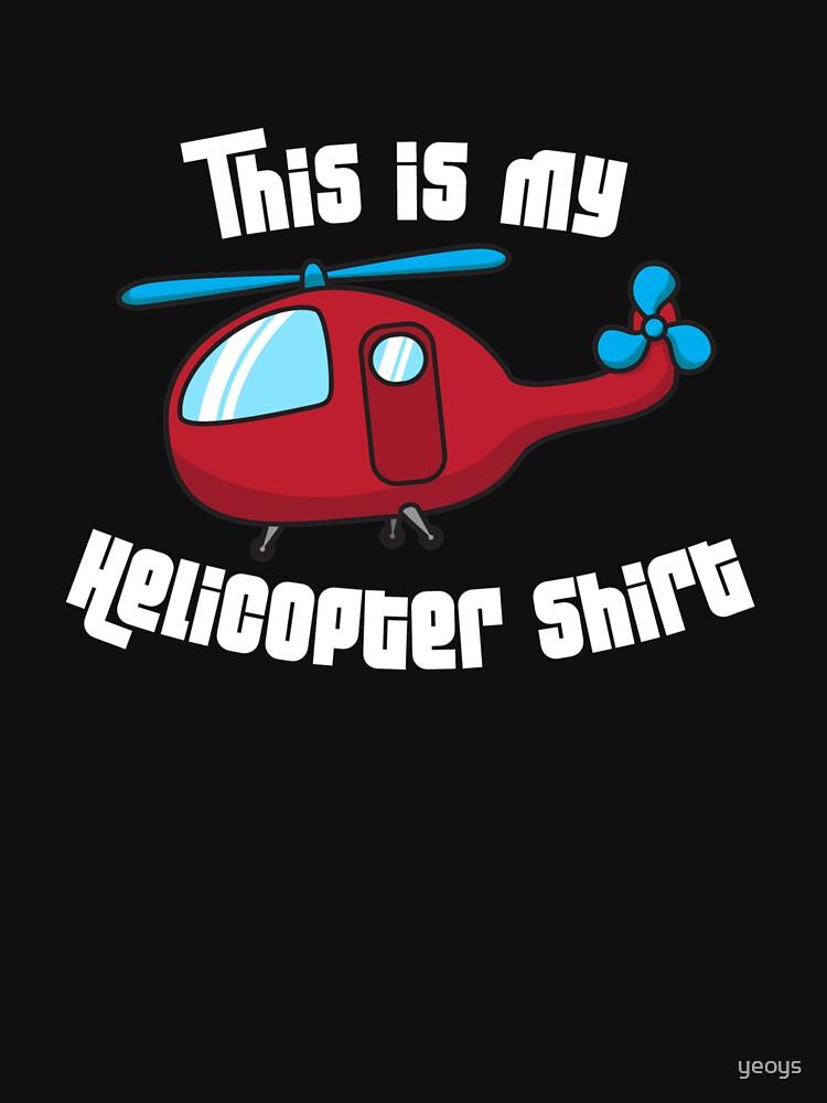 Dieses ist mein Hubschrauber-Shirt - lustiges Luftfahrt-Zitat-Geschenk von yeoys
