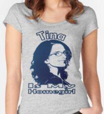 Tina Is My Homegirl Women's Fitted Scoop T-Shirt