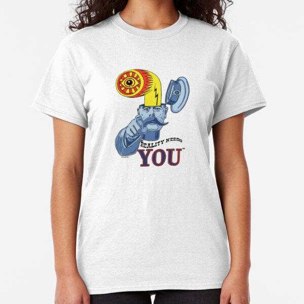Reality Needs You Classic T-Shirt