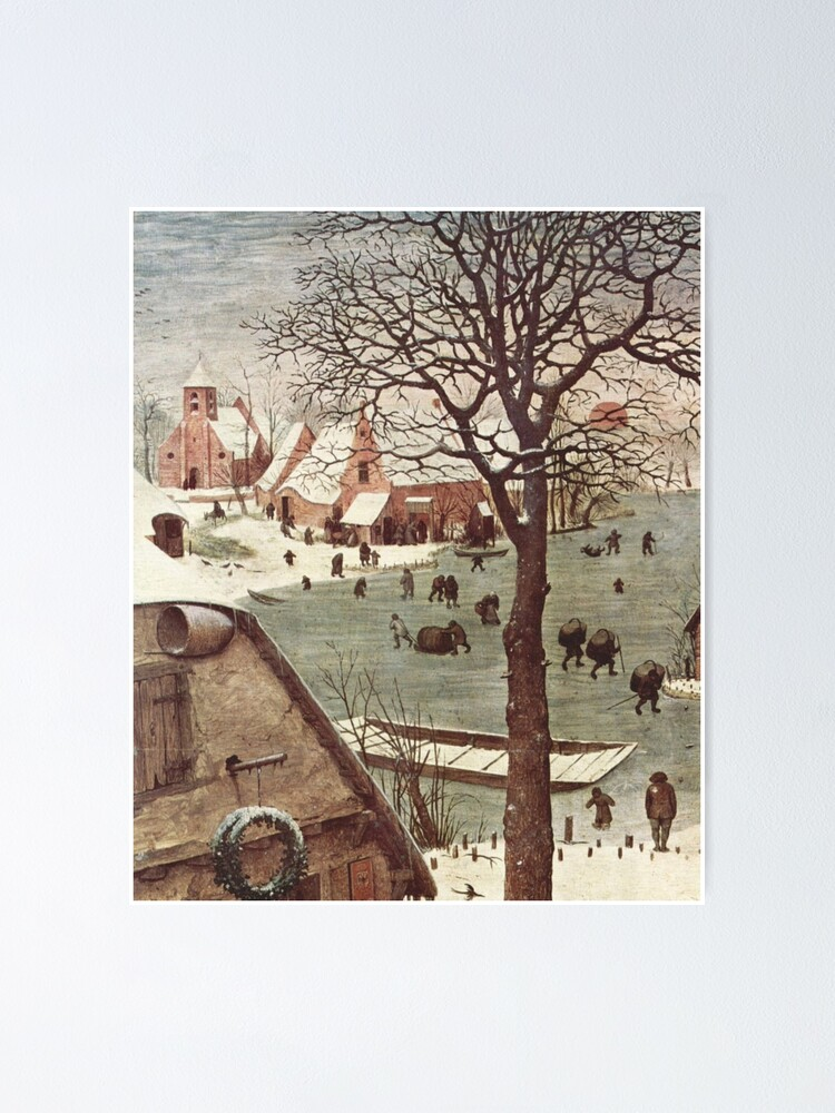 Alternate view of The census at Bethlehem. Fragment 3. View from the river. Pieter Bruegel The Elder, Painting, 1566, 115.5×163.5 cm Poster