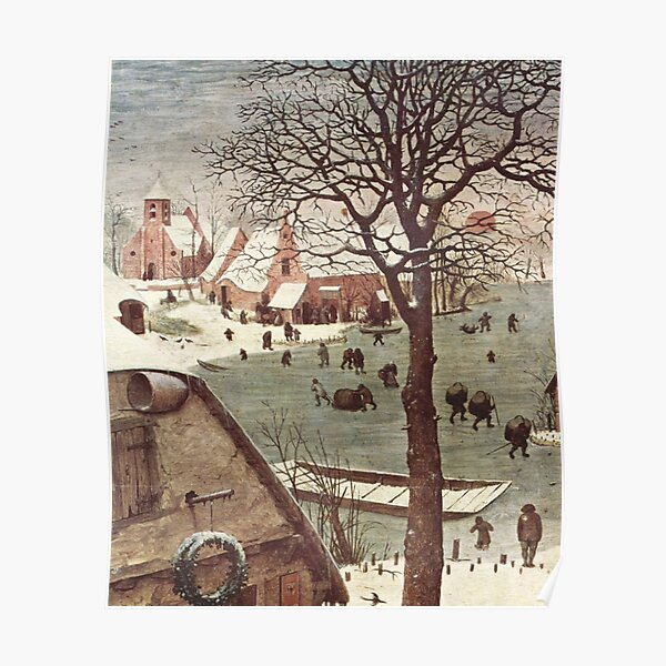The census at Bethlehem. Fragment 3. View from the river. Pieter Bruegel The Elder, Painting, 1566, 115.5×163.5 cm Poster