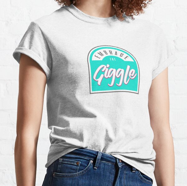 Embrace the Giggle! Classic T-Shirt