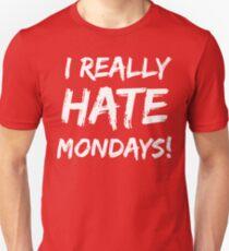 I Really Hate Mondays T Shirt T-Shirt