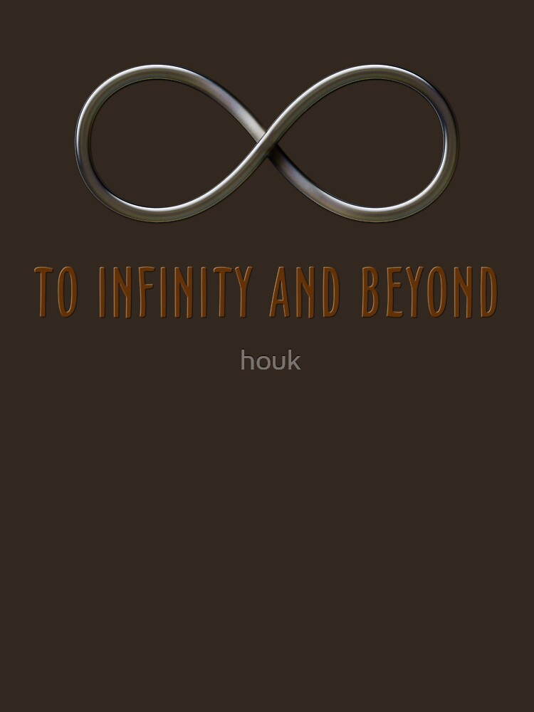 To infinity and beyond by houk