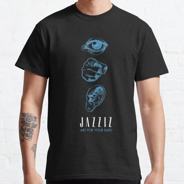 "JAZZIZ ""Art For Your Ears"" Classic T-Shirt"