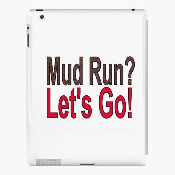 Mud Run?  Let's Go! iPad Snap Case