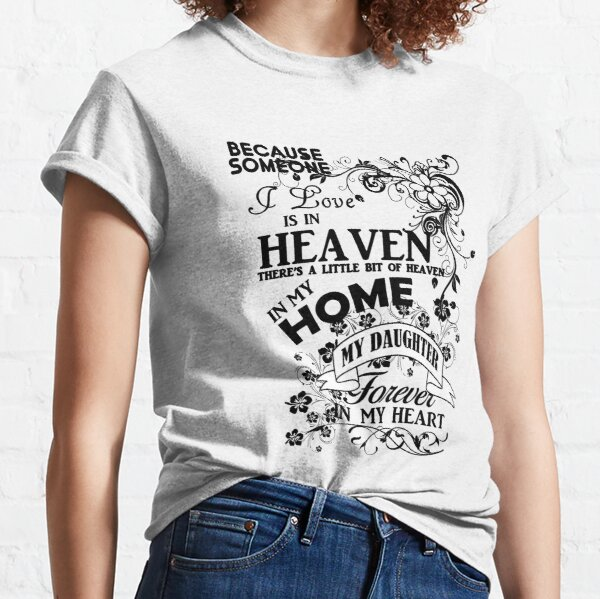 Daughter Heaven Forever In My Heart Classic T-Shirt