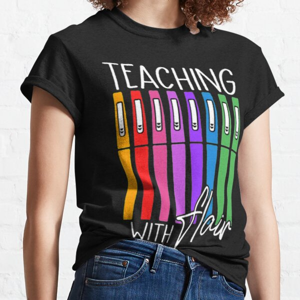Teaching with Flair Flair Pen Funny Classic T-Shirt