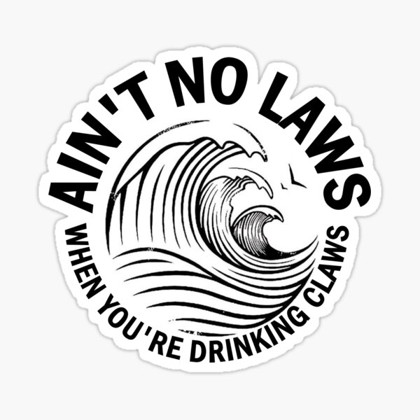 Laws ain't got no time for claws. Sticker