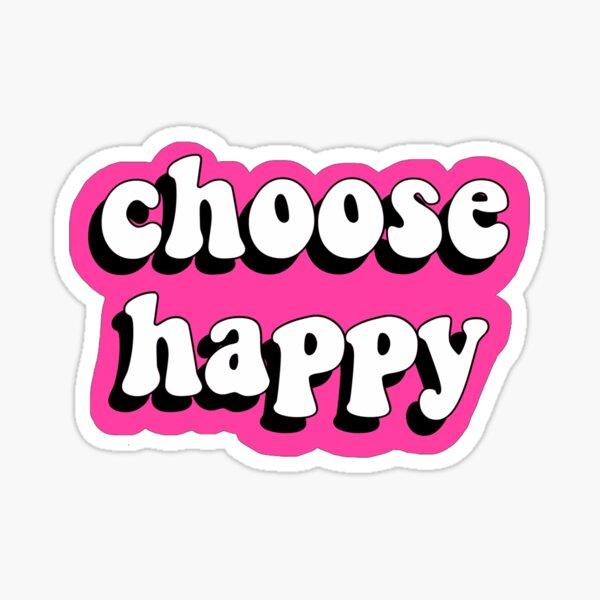 Choose Happy Pink Sticker