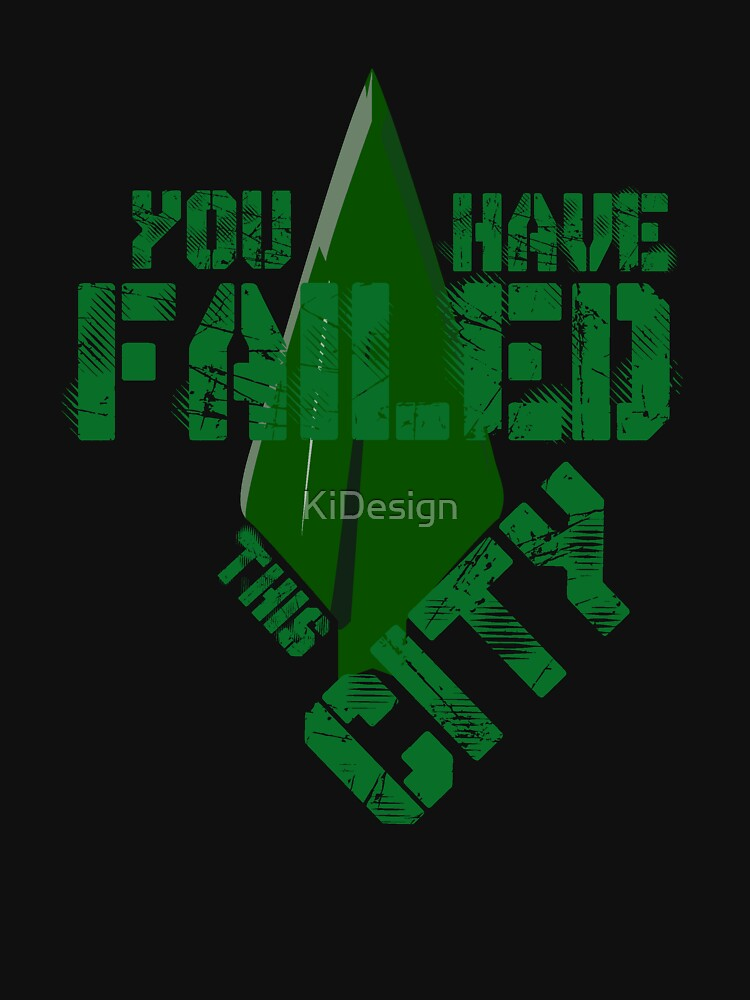 You have failed this city | Unisex T-Shirt