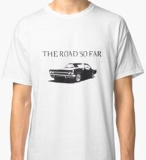 The road so far Classic T-Shirt