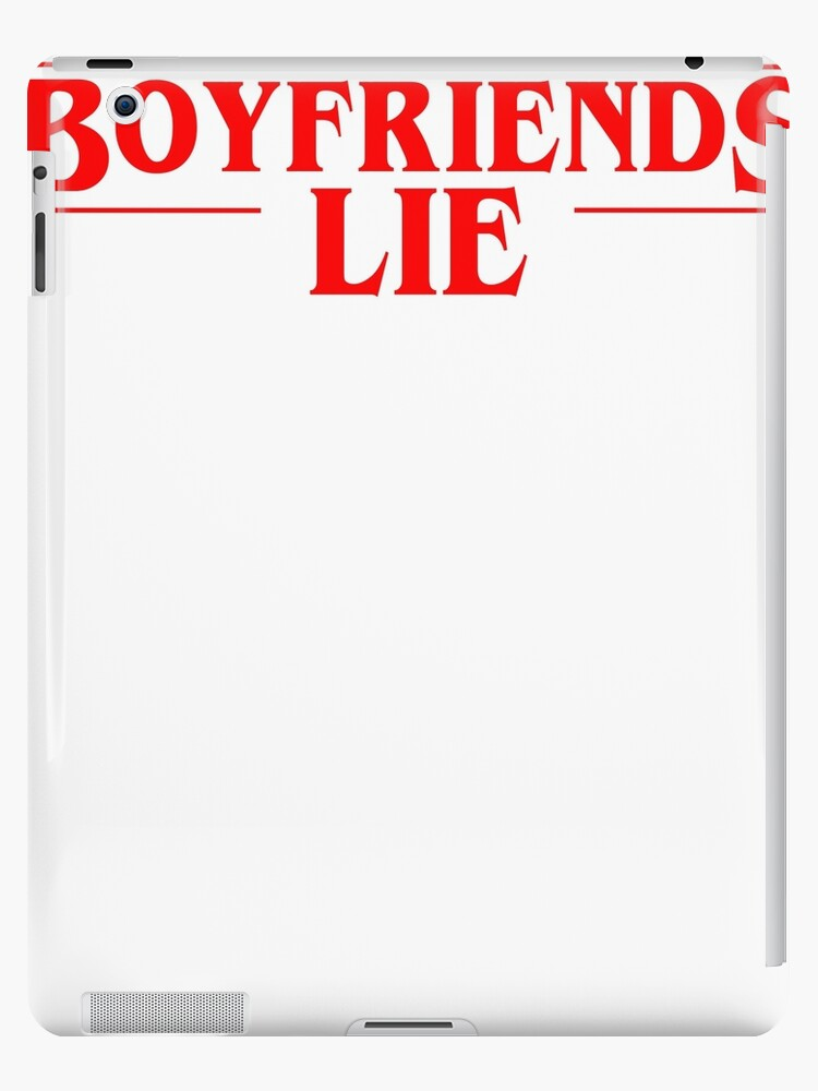'Boyfriends Lie Stranger Things 3 Season 3 Meme, Friends don't lie 11  Eleven Max Mike Lucas Will Shirt' iPad Case/Skin by AllWellia