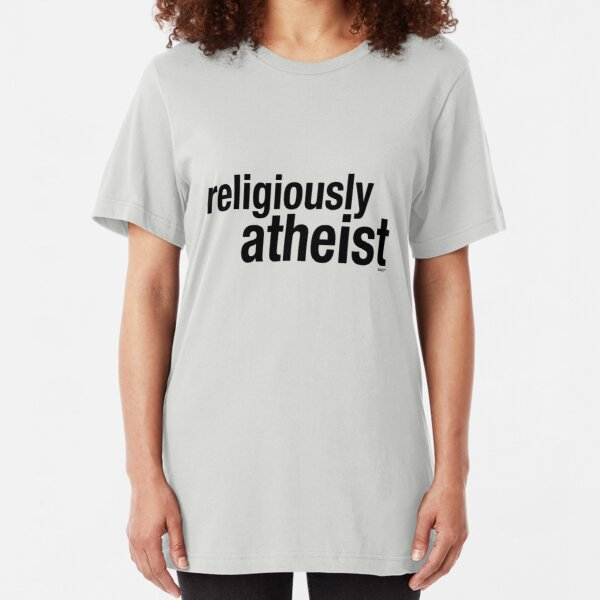 religiously atheist Slim Fit T-Shirt