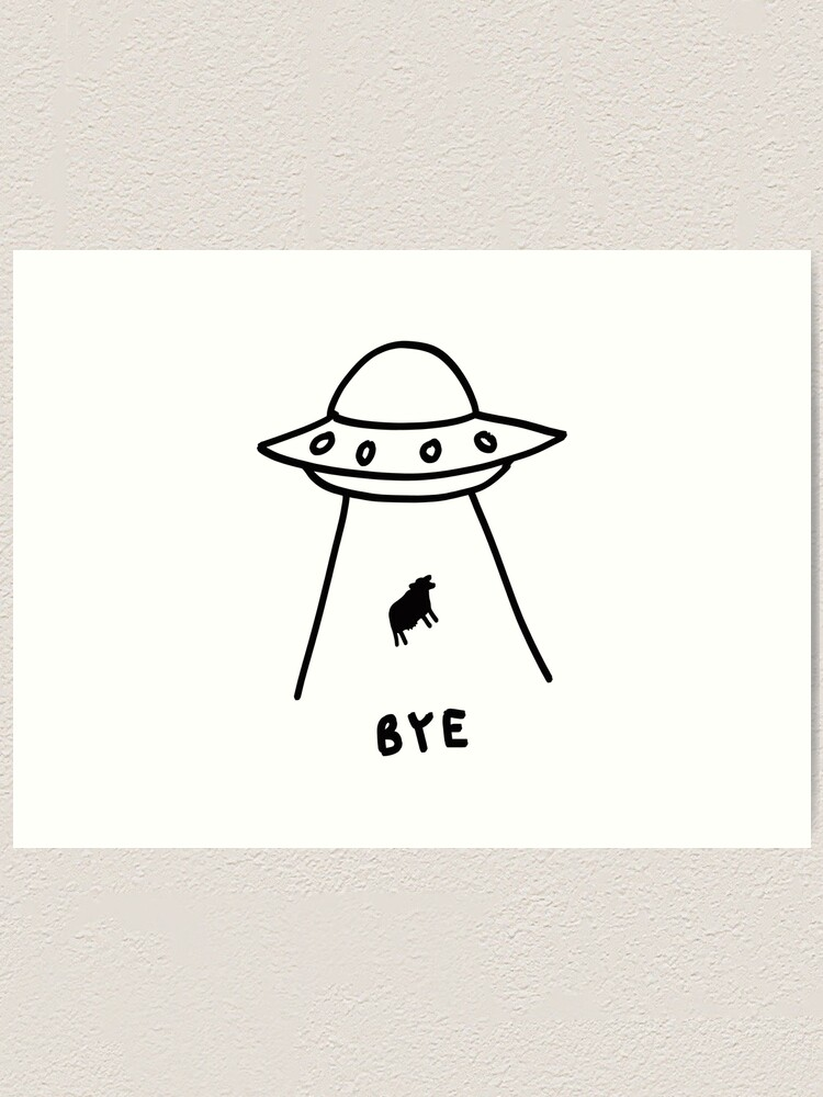 Alien Abduction Bye Simple Drawing Art Print By Trajeado14 Redbubble