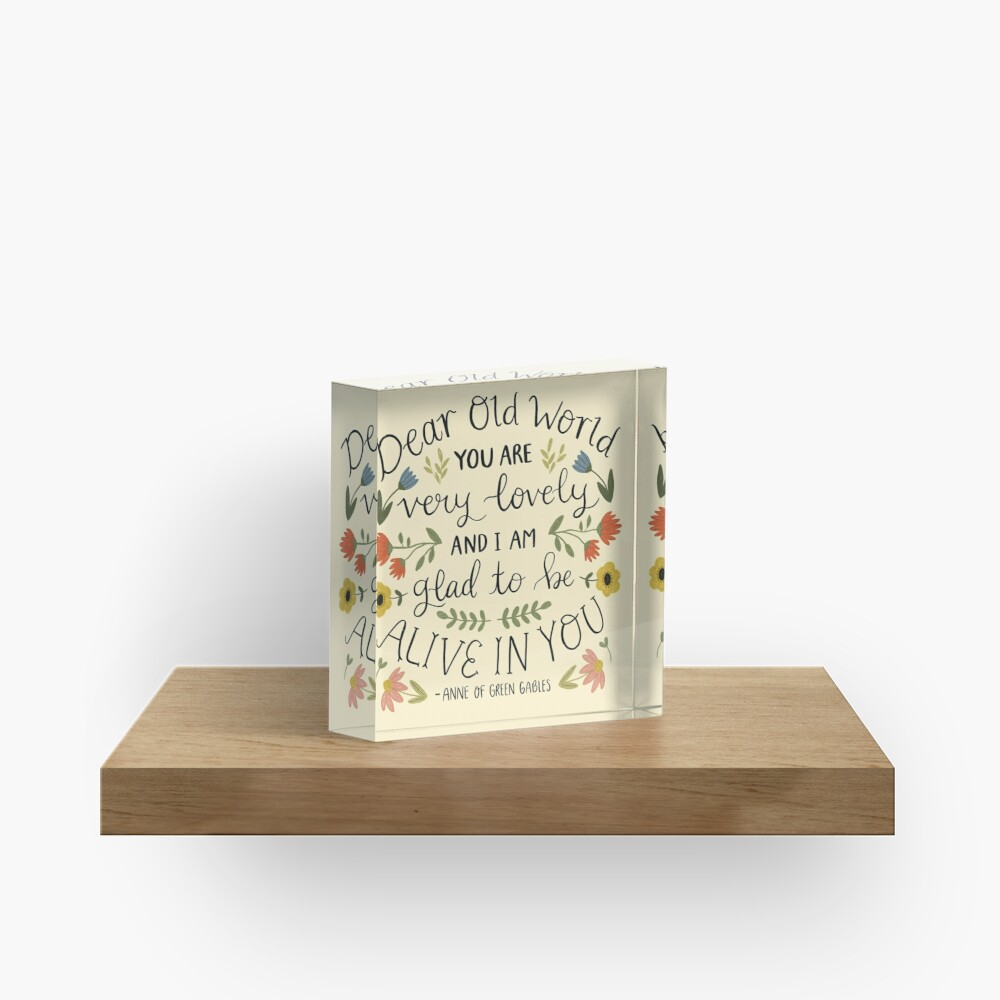 """Anne of Green Gables """"Dear Old World"""" Quote Acrylic Block"""