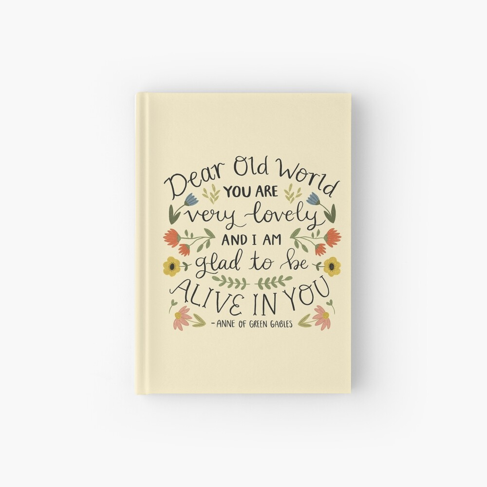 """Anne of Green Gables """"Dear Old World"""" Quote Hardcover Journal"""
