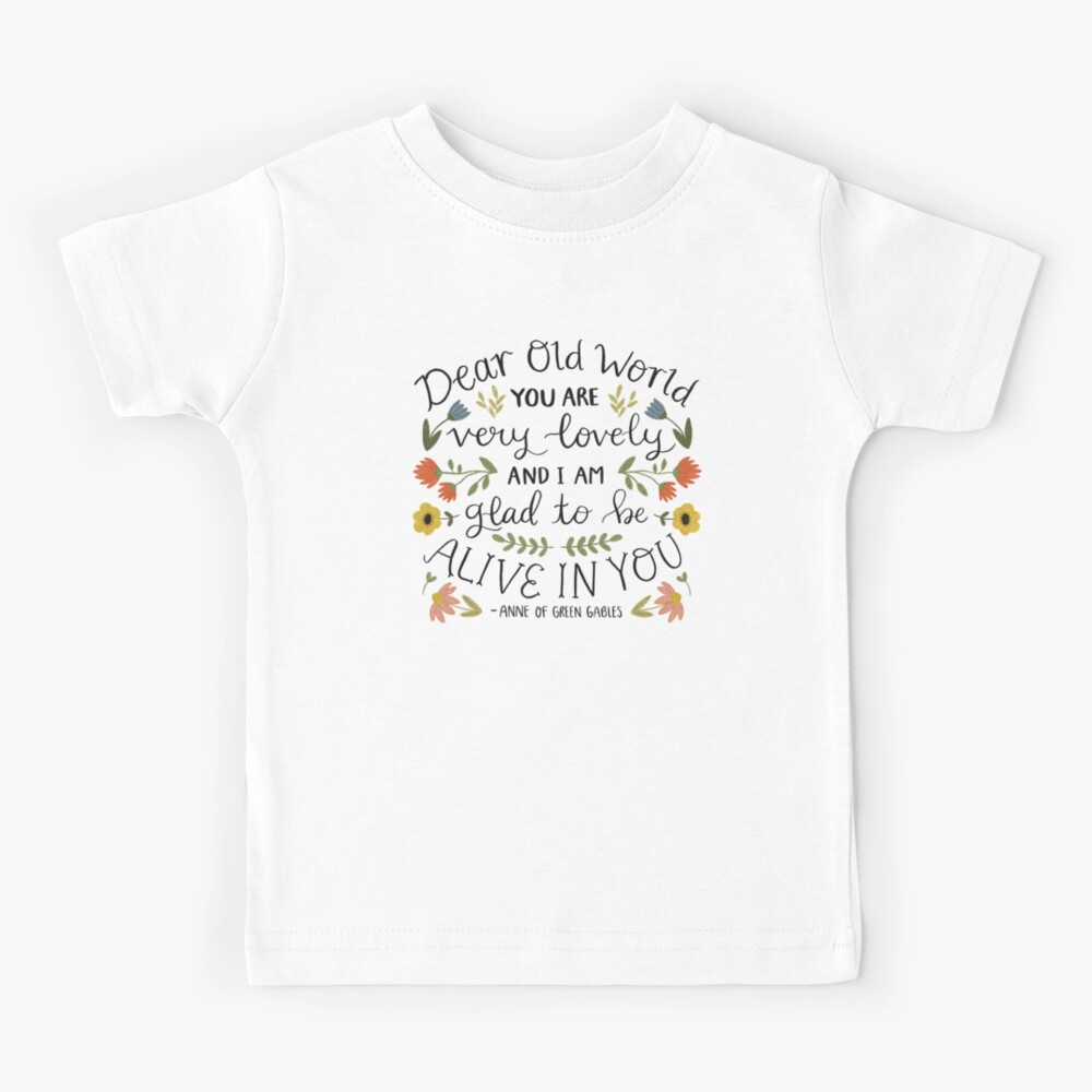 """Anne of Green Gables """"Dear Old World"""" Quote Kids T-Shirt"""