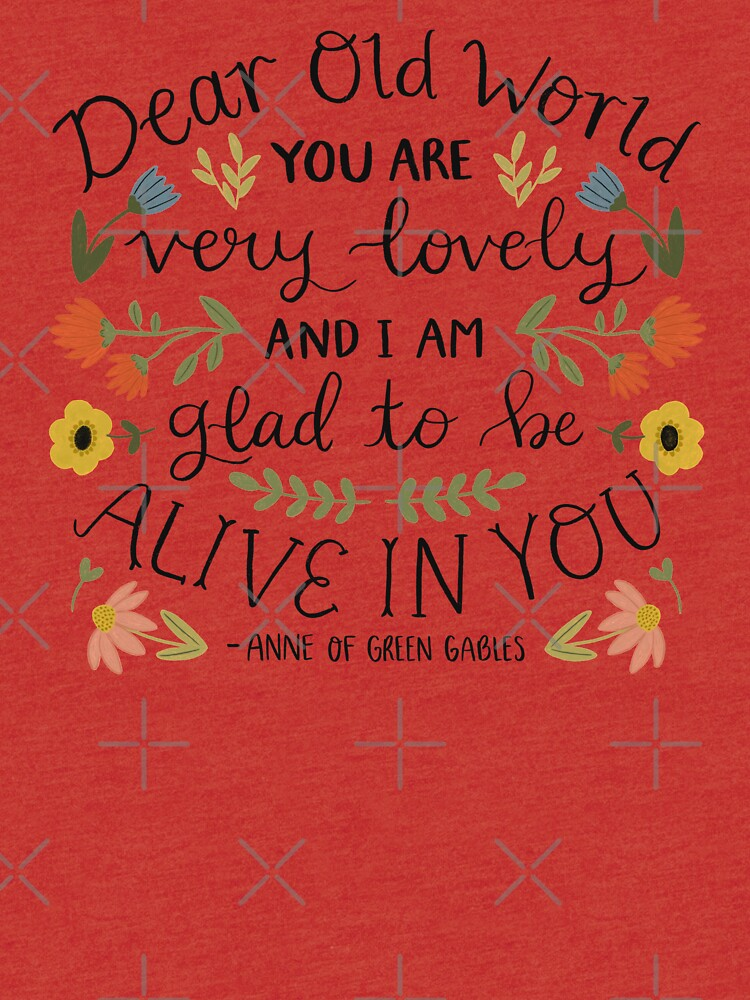 "Anne of Green Gables ""Dear Old World"" Quote by ohjessmarie"