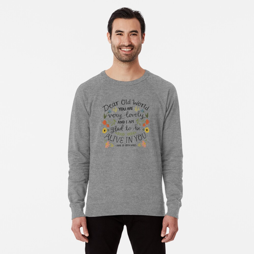 "Anne of Green Gables ""Dear Old World"" Quote Lightweight Sweatshirt"
