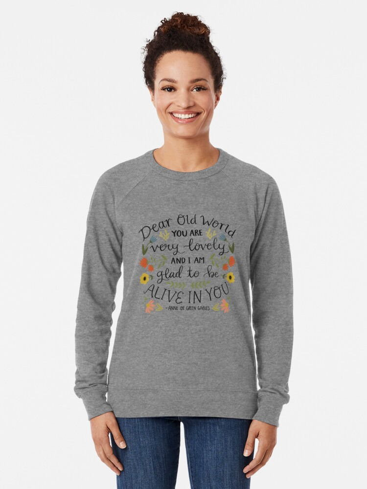 "Alternate view of Anne of Green Gables ""Dear Old World"" Quote Lightweight Sweatshirt"