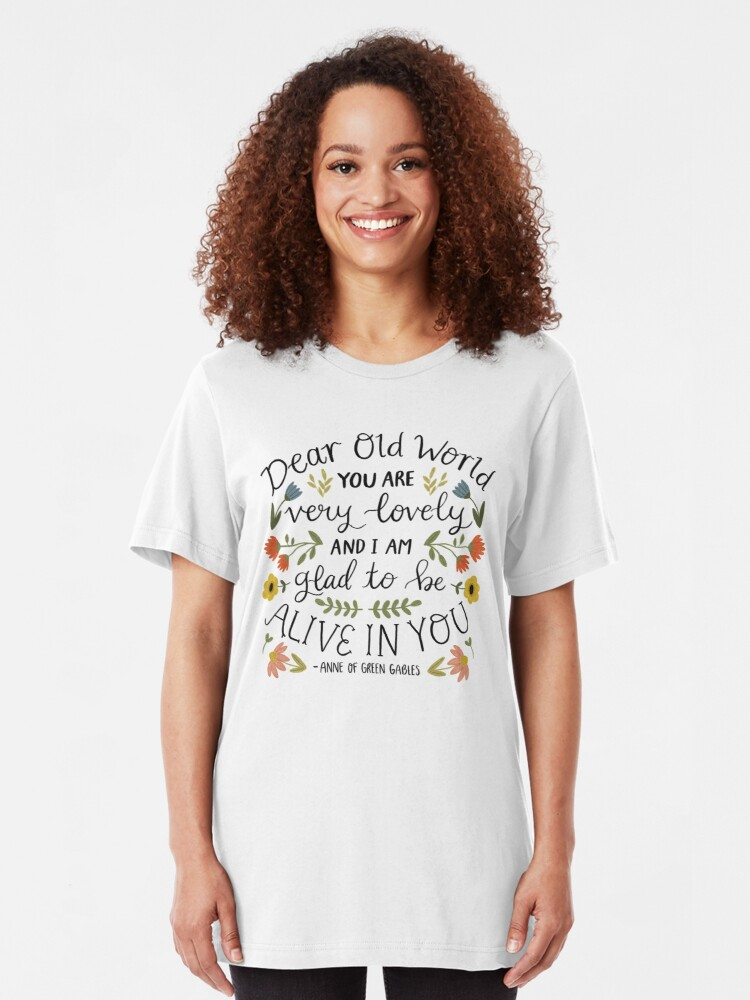 "Alternate view of Anne of Green Gables ""Dear Old World"" Quote Slim Fit T-Shirt"