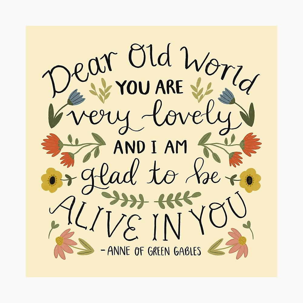 "Anne of Green Gables ""Dear Old World"" Quote Photographic Print"