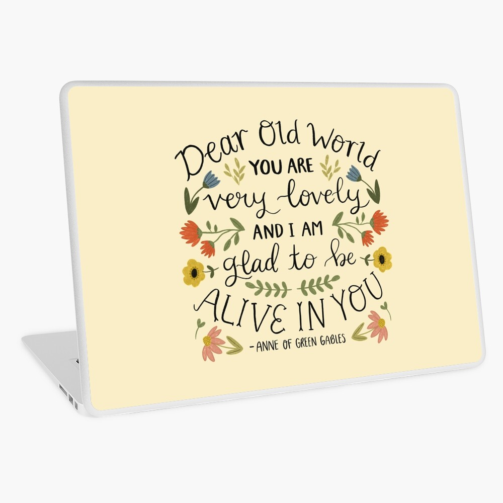 "Anne of Green Gables ""Dear Old World"" Quote Laptop Skin"