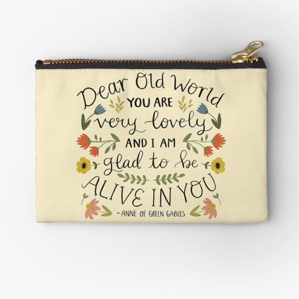 """Anne of Green Gables """"Dear Old World"""" Quote Zipper Pouch"""