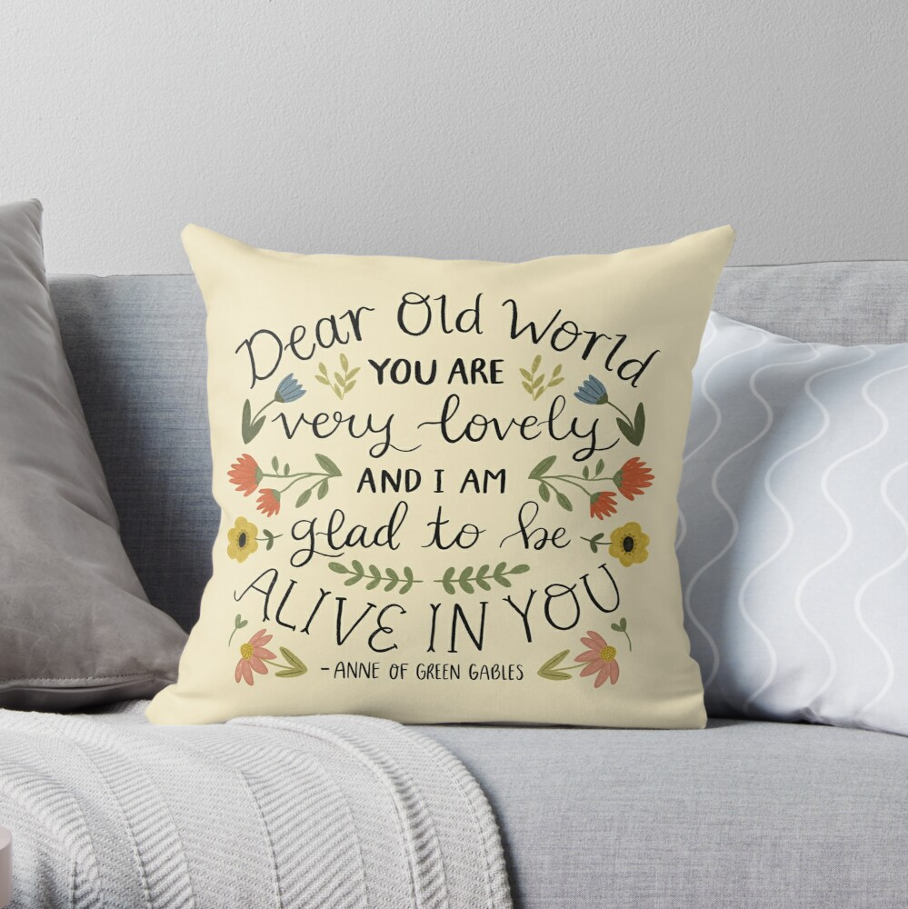 """Anne of Green Gables """"Dear Old World"""" Quote Throw Pillow"""