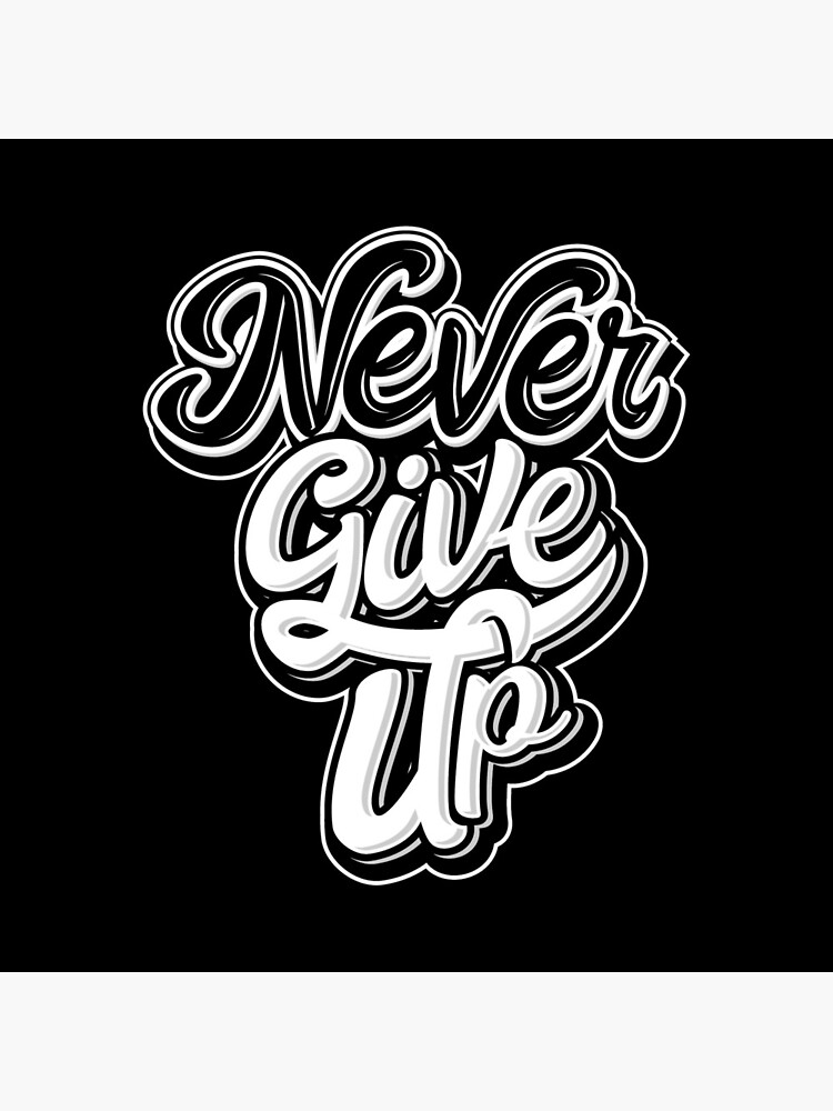 Never Give Up by PRODUCTPICS